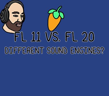 Do FL Studio 11 and FL Studio 20 have different sound engines?