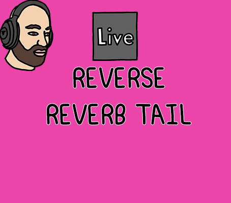 How to make a reverse reverb tail in Ableton